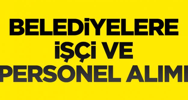 Belediyelere işçi ve personel alımı, yeni ilanlar 2016