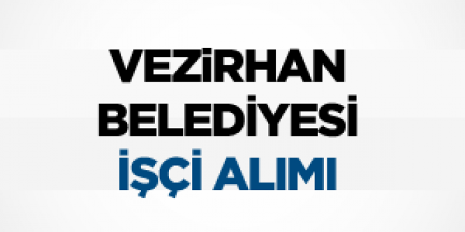 Bilecik Vezirhan Belediyesi Geçici İşçi Temizlik Görevlisi Alımı