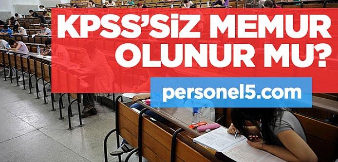 KPSS şartı olmadan memur alımı yapan kurumlar