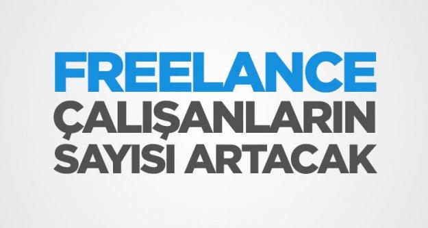 Nitelikli Freelance Çalışanların Sayısı Dünya Genelinde Artacak