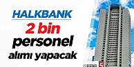 Halkbank Yeni Personel Memur Alımı, 2000 Personel Alımı Yapacak