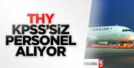 Türk Hava Yolları - THY KPSS'siz Personel Alımı